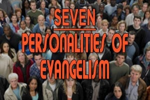 Seven Personalities of Evangelism