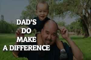 Dad's Do Make A Difference