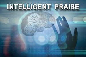 Intelligent Praise
