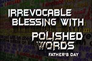 Irrevocable Blessing