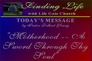 Motherhood a Sword Through thy Soul