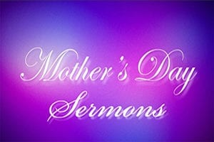 Mother's Day Sermons Page