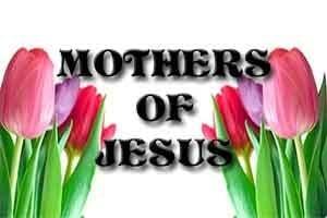 Mother's of Jesus