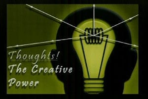 Thoughts the creative power
